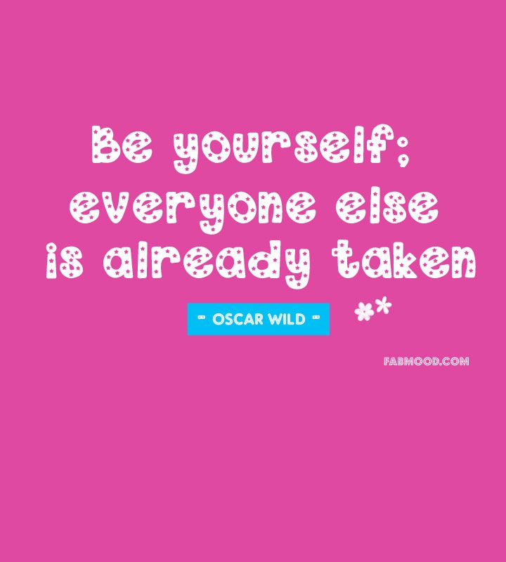Be yourself, everyone else is already taken - Happy Quotes That Will Make You Smile - Add an extra dose of joy to your day #quote #quotes