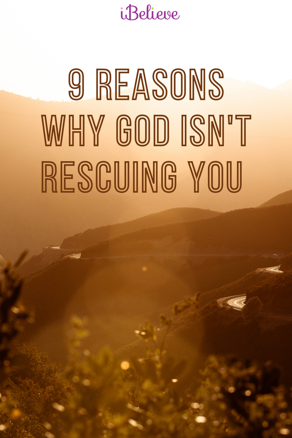 9 Reasons Why God Isn't Rescuing You