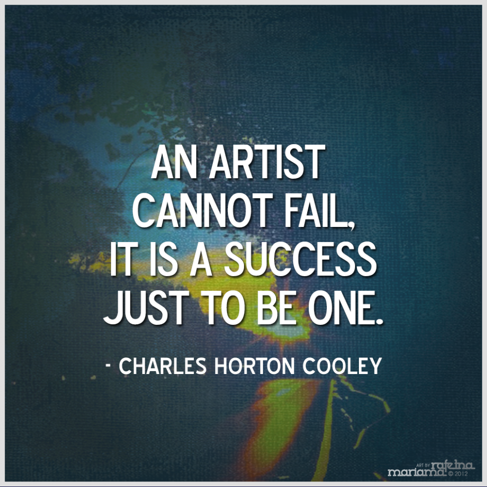 """Art Quotes Lia Bcreations """"an Artist Cannot Failit Is A Success Just To"""