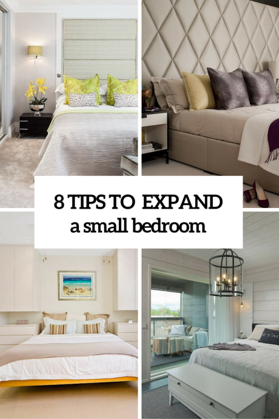 8 Practical Tips To Visually Expand A Small Bedroom Tiny Bedroom Small Bedroom Redecorate Bedroom
