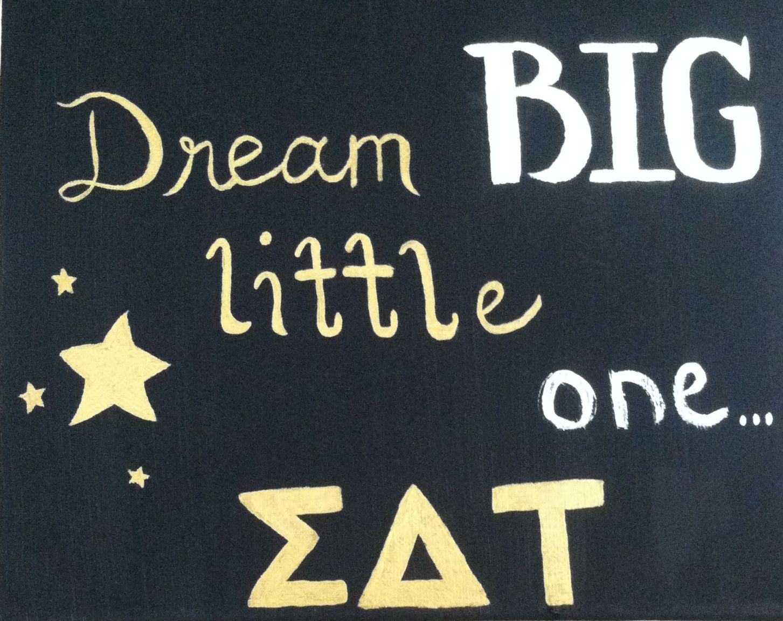 #dreambiglittleone #dreambig #littleone #biglittle #sorority #sigmadeltatau #sdt #black #gold #littlesister