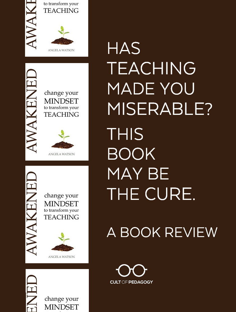 Has teaching made you miserable? This book may be the cure. | Cult of Pedagogy