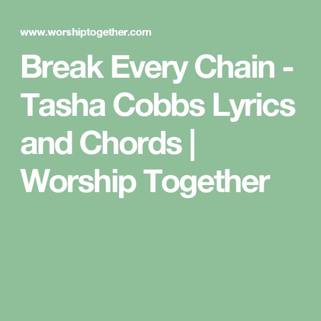 Break Every Chain - Tasha Cobbs Lyrics and Chords | Worship Together ...