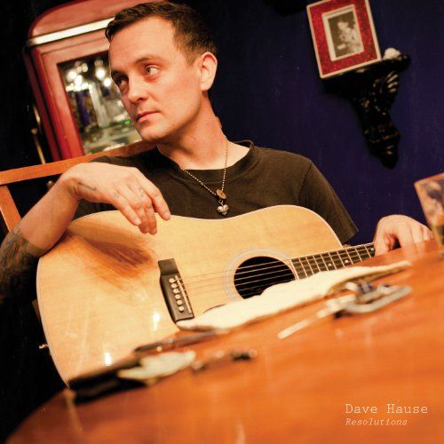 Dave Hause - Resolutions. One of my favourite albums of the last ...