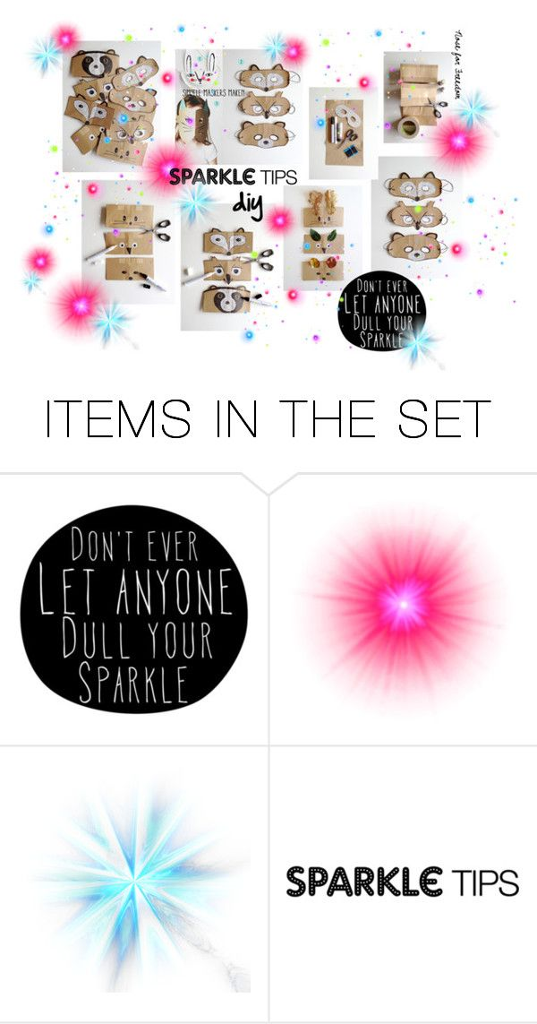 """""""Be yourself and sparkle on!"""" by noseforfreedom ❤ liked on Polyvore featuring art"""