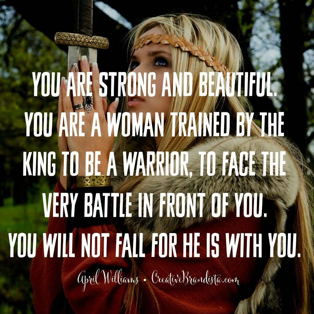 """""""you are strong and beautiful. you are a woman trained by the king to be a warrior, to face the very battle in front of you. you will not fall for he is with you."""" April Williams Creative Brandista. Mompreneur. Inspirational Quotes for Female Entrepreneurs. Lady Boss.  Creative Momista. Game Changer. Brave. Fearless. Unstoppable. Courageous. Spiritual Quotes for Women of God."""