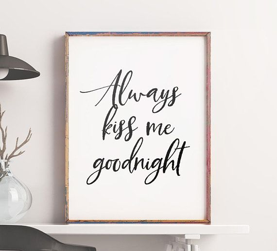 Typography Quote Always kiss me goodnight Instant | frames ...
