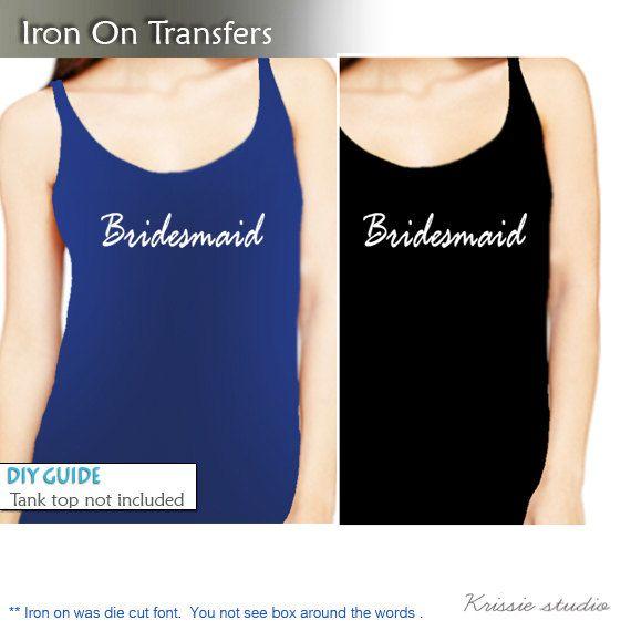 Bridesmaid Iron On Transfer Vinyl Heat For T Shirt Tote Bag Tank