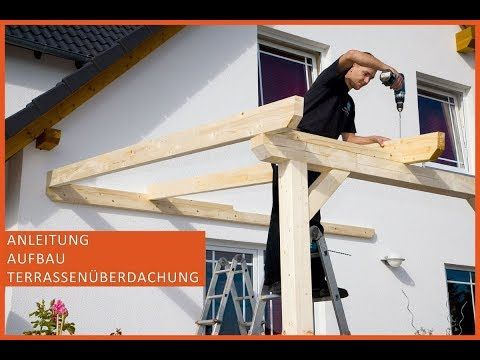 terrassen berdachung aus holz terrassendach selber bauen anleitung aufbau montage new. Black Bedroom Furniture Sets. Home Design Ideas
