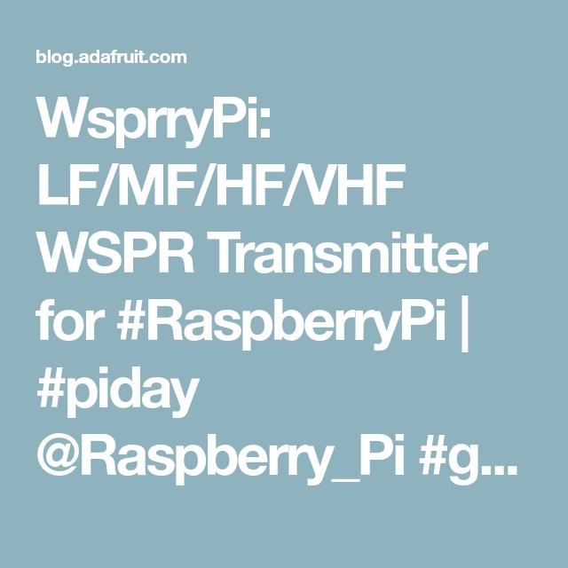 WsprryPi: LF/MF/HF/VHF WSPR Transmitter for #RaspberryPi | Raspberry
