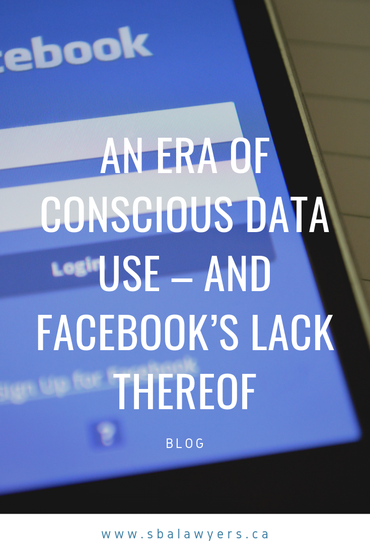 An Era Of Conscious Data Use And Facebook S Lack Thereof Law