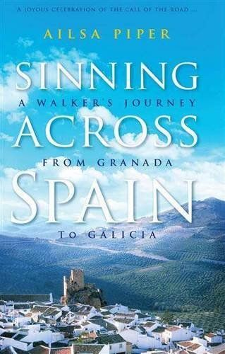 Sinning Across Spain: A Walker's Journey from Granada to Galicia