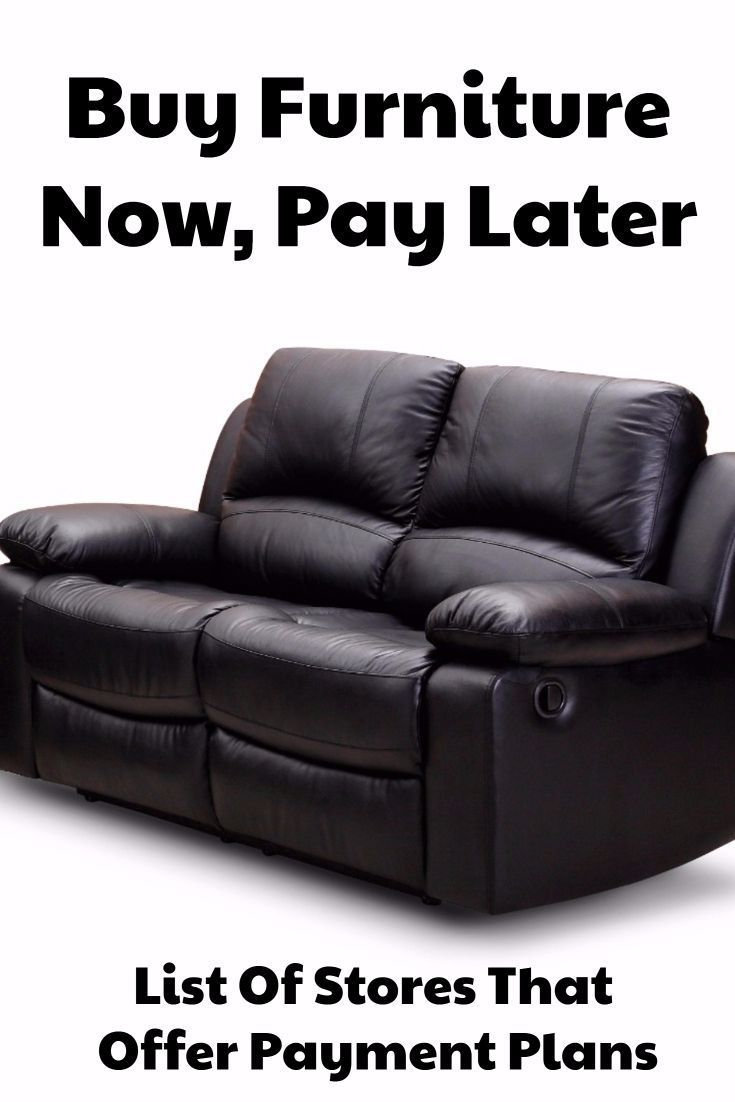 Buy Furniture Now Pay Later With Stores That Offer Payment