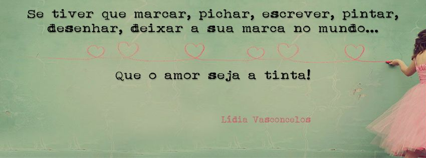 Frases De Motivacao Em Portugues: Tinta. Amor. Marca. Capa Pra Facebook.