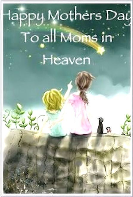 Happy Mothers Day To The Moms In Heaven Pictures Photos And Images For Facebook Tumblr Pintere Mom In Heaven Mother S Day In Heaven Happy Mother Day Quotes