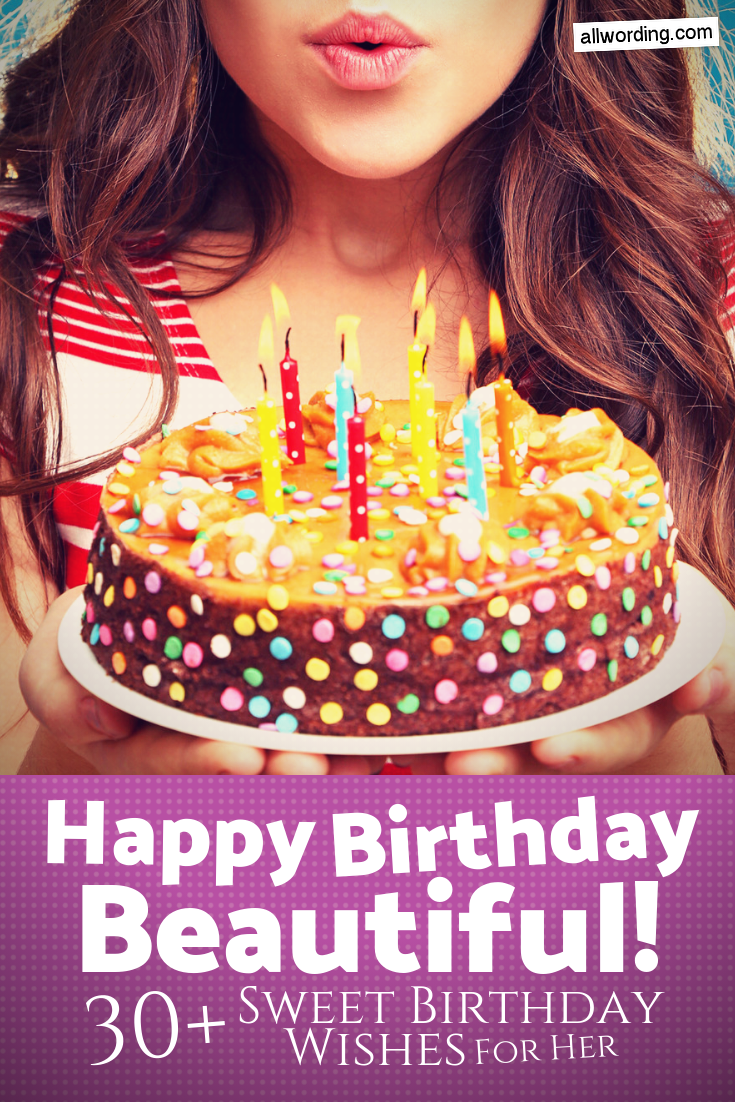 Happy Birthday, Beautiful! 30+ Sweet Birthday Wishes For