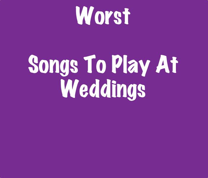 Wedding Do Not Play Songs List Songlistsdb Donotplay Wedding Songs Wedding Song List Song List Songs