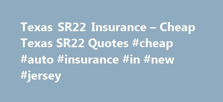 Sr22 Insurance Quotes Texas Sr22 Insurance  Cheap Texas Sr22 Quotes #cheap #auto