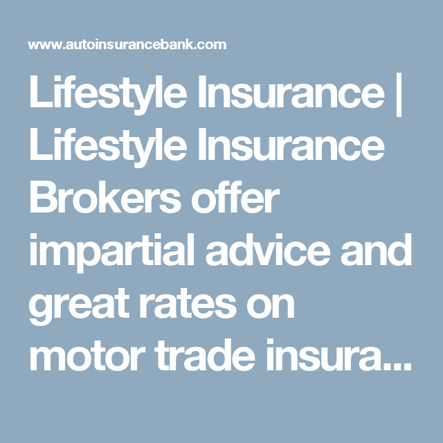 Lifestyle Insurance Lifestyle Insurance Brokers Offer Impartial