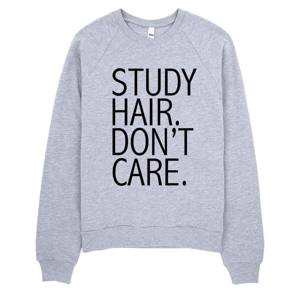 Study Hair Don't Care Sweatshirt - F R E E L Y