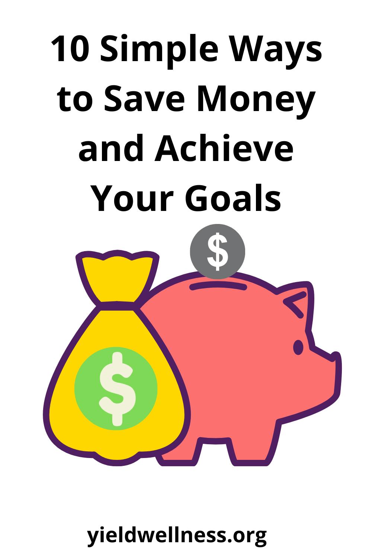 10 Simple Ways To Save Money Save Money Live Better Ways To Save Money Saving Money
