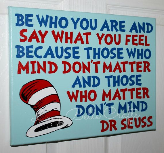 Dr Seuss Quote Be Who You Are And Say What You Feel With Iconic