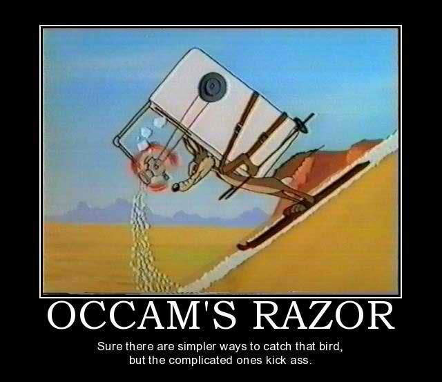OccamsRazor_among 2 the most simple is probably the best theory