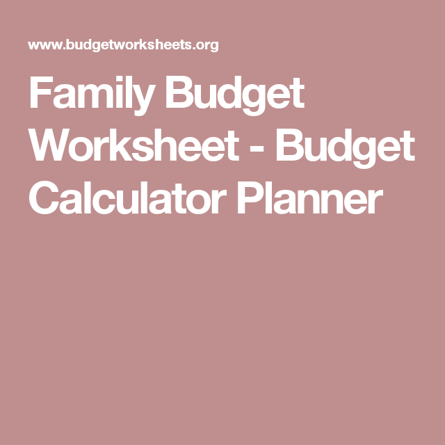 Family Budget Worksheet  Budget Calculator Planner  Th Grade