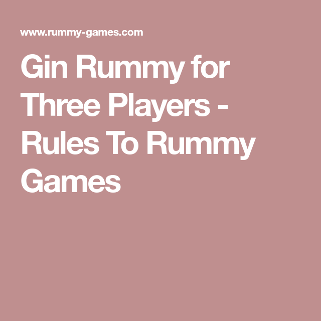 Gin Rummy For Three Players Rules To Rummy Games Games And Rules