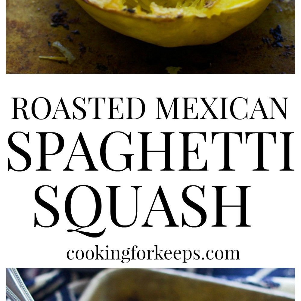 Roasted Mexican Spaghetti Squash - Cooking for Keeps
