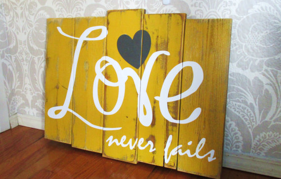 Large Love Never Fails Mustard Yellow Charcoal And White Reclaimed Wooden Plank Distressed Rustic Sign Wall Decor Distressed Wood Signs Wood Crafts Wood Signs