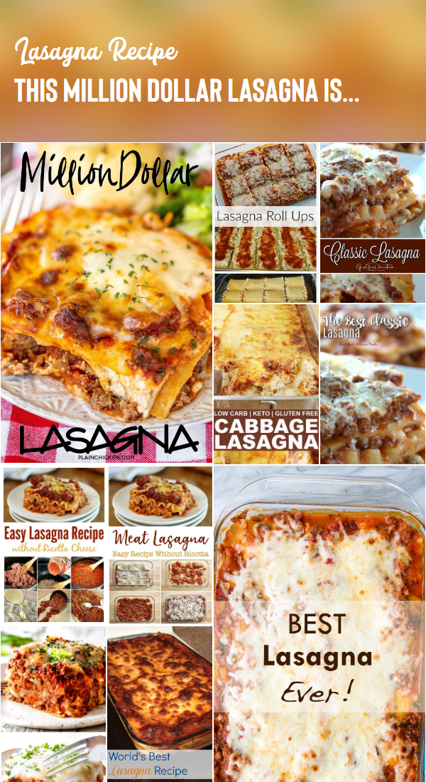 This Million Dollar Lasagna Is Seriously The Best Lasagna We Ve Ever Eaten In 2020 Best Lasagna Recipe Easy Lasagna Recipe Easy Lasagna
