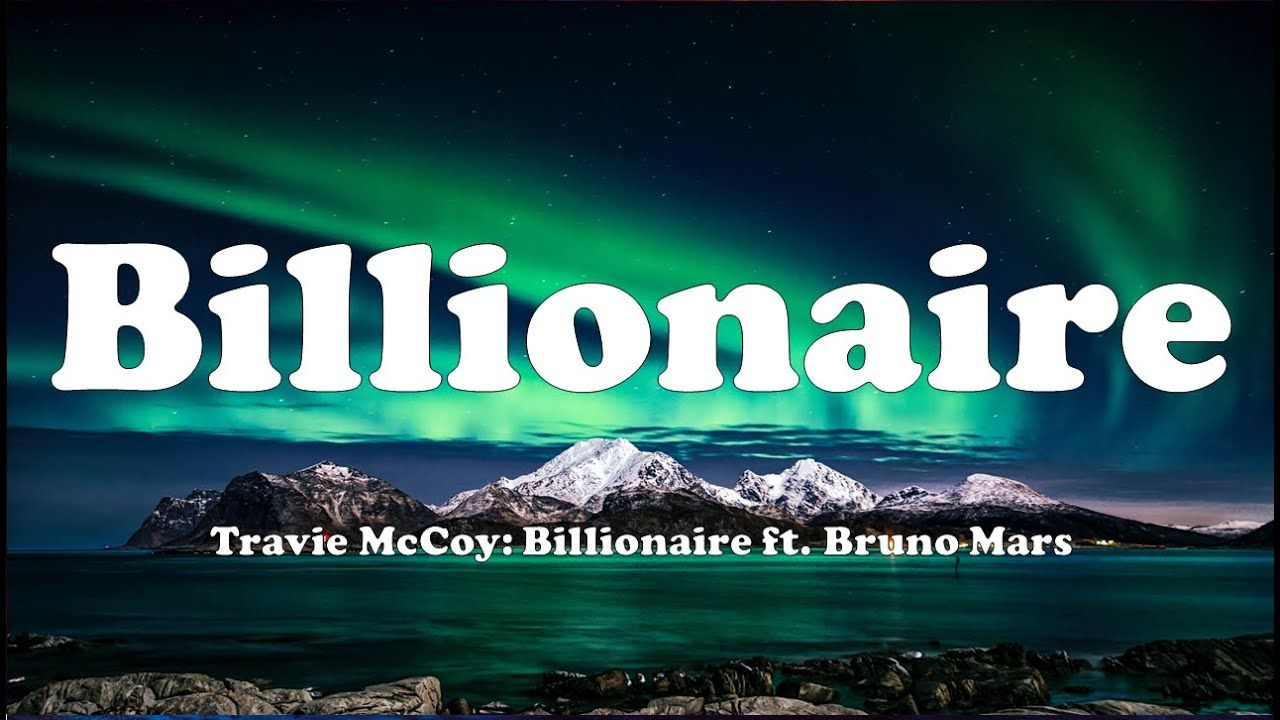 Travie Mccoy Billionaire Ft Bruno Mars Lyrics Bruno Mars Lyrics Travie Mccoy Bruno Mars