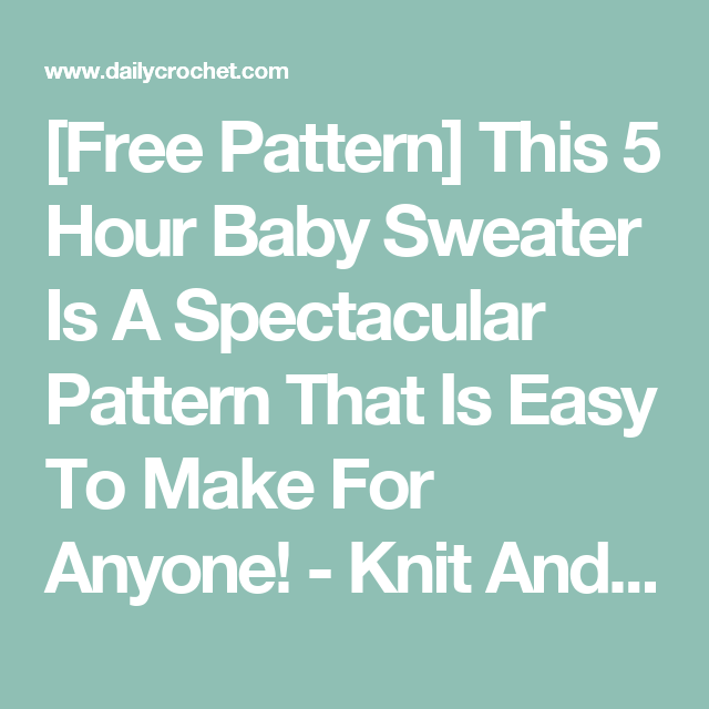 Free pattern this 5 hour baby sweater is a spectacular pattern that free pattern this 5 hour baby sweater is a spectacular pattern that is easy dt1010fo