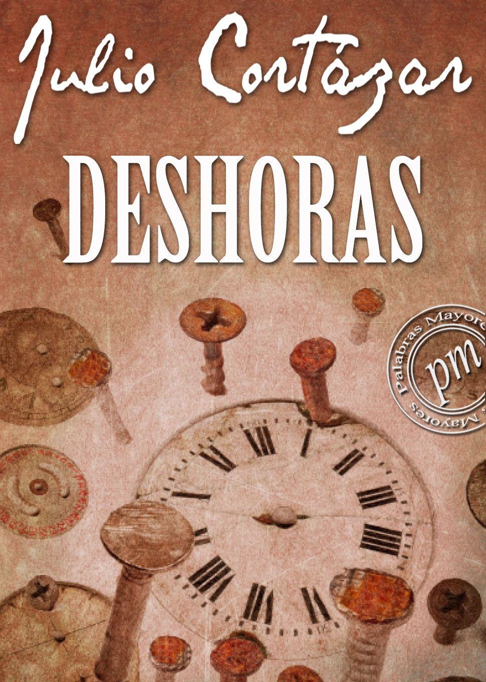 DESHORAS JULIO CORTAZAR PDF