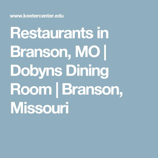 Restaurants in Branson, MO | Dobyns Dining Room | Branson, Missouri ...