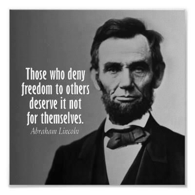 ABRAHAM LINCOLN Those who deny freedom to others deserve it not f Wall Quote