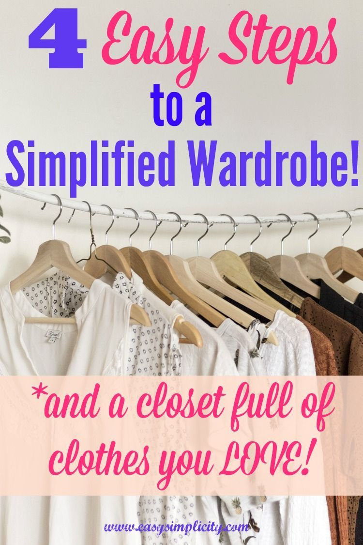 4ae06c438a0 4 Steps to a Simplified Wardrobe - And a closet full of clothes you ...
