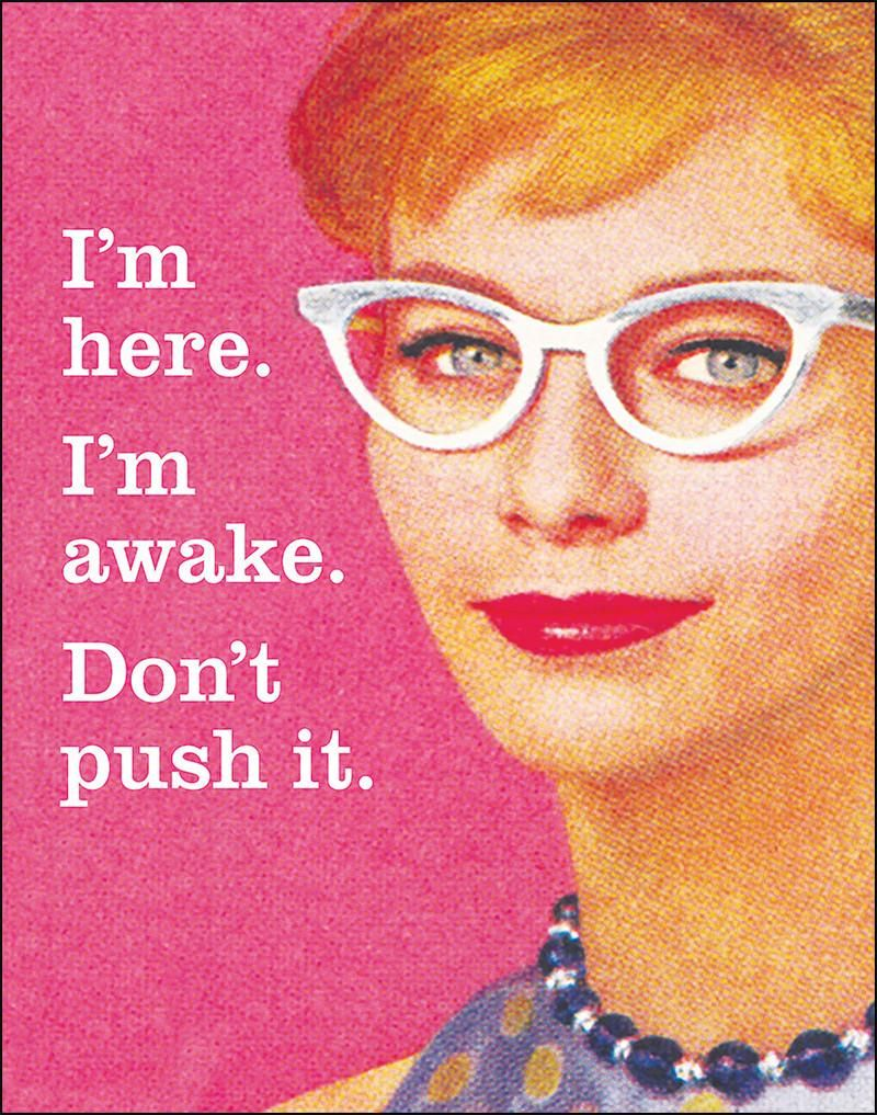 Photo of I'm Here I'm Awake Don't Push It – Ephemera Art Print – 11 x 14
