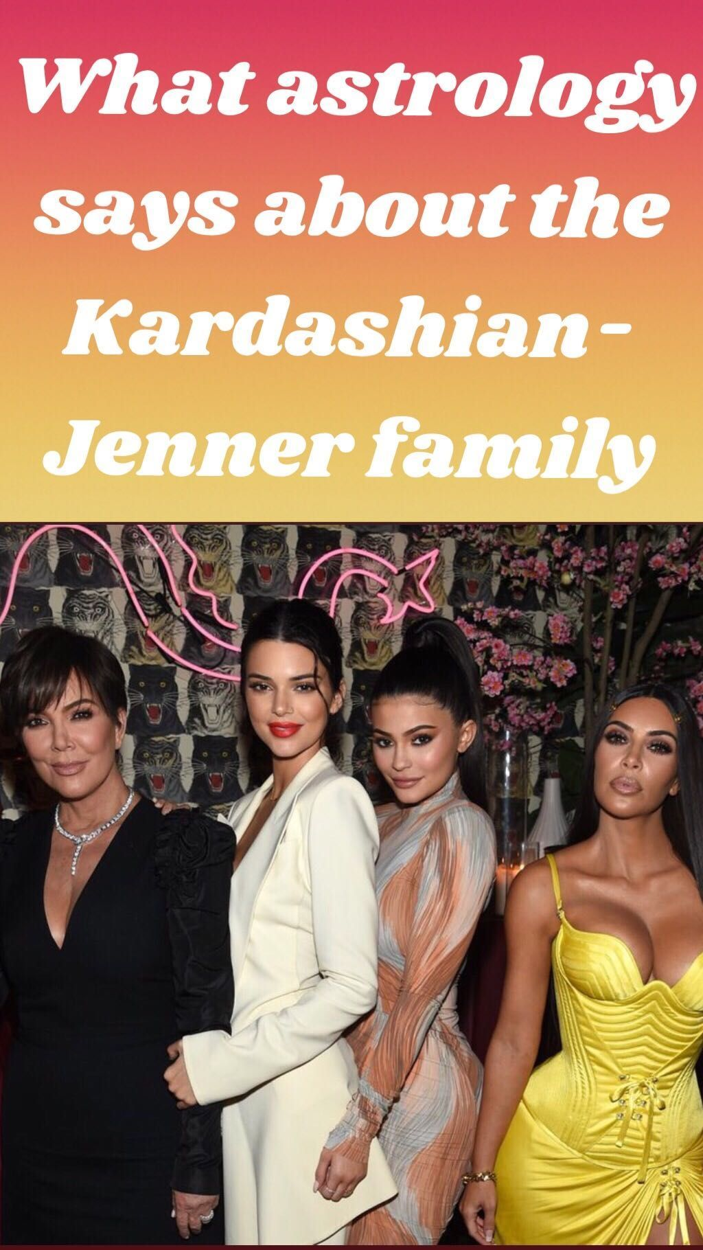 A Complete List Of The Kardashian Jenner Zodiac Signs And What Astrology Says About Each Family Mem Kardashian Jenner Celebrity Scandal Celebrity News Gossip