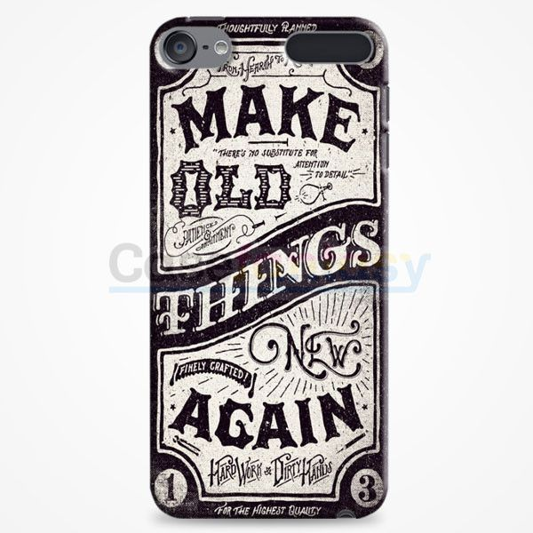 Make Old Things New Again iPod Touch 6 Case | casefantasy