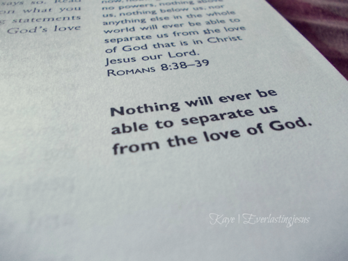 Nothing will ever be able to separate us from the love of God