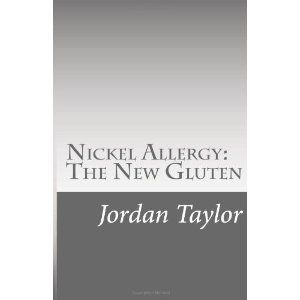 Nickel Allergy The New Gluten Jordan A Taylor 9781493600137 Books Amazon Ca Alergica