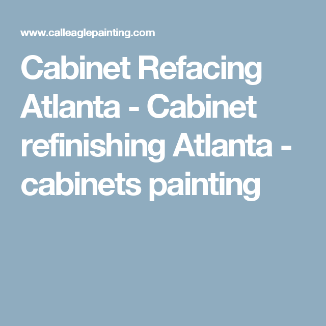 Our Services Include Cabinet Refacing Atlanta Ga. We Are An Marietta Ga  Based Kitchen Cabinet Painting With 26 Years In The Cabinet Refinishing  Atlanta.