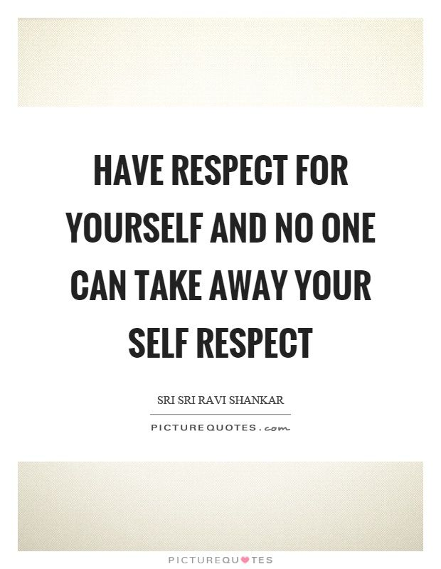 Self Respect Quotes Classy Self Respect Quotes & Sayings  Self Respect Picture Quotes  Page 3 . Design Decoration