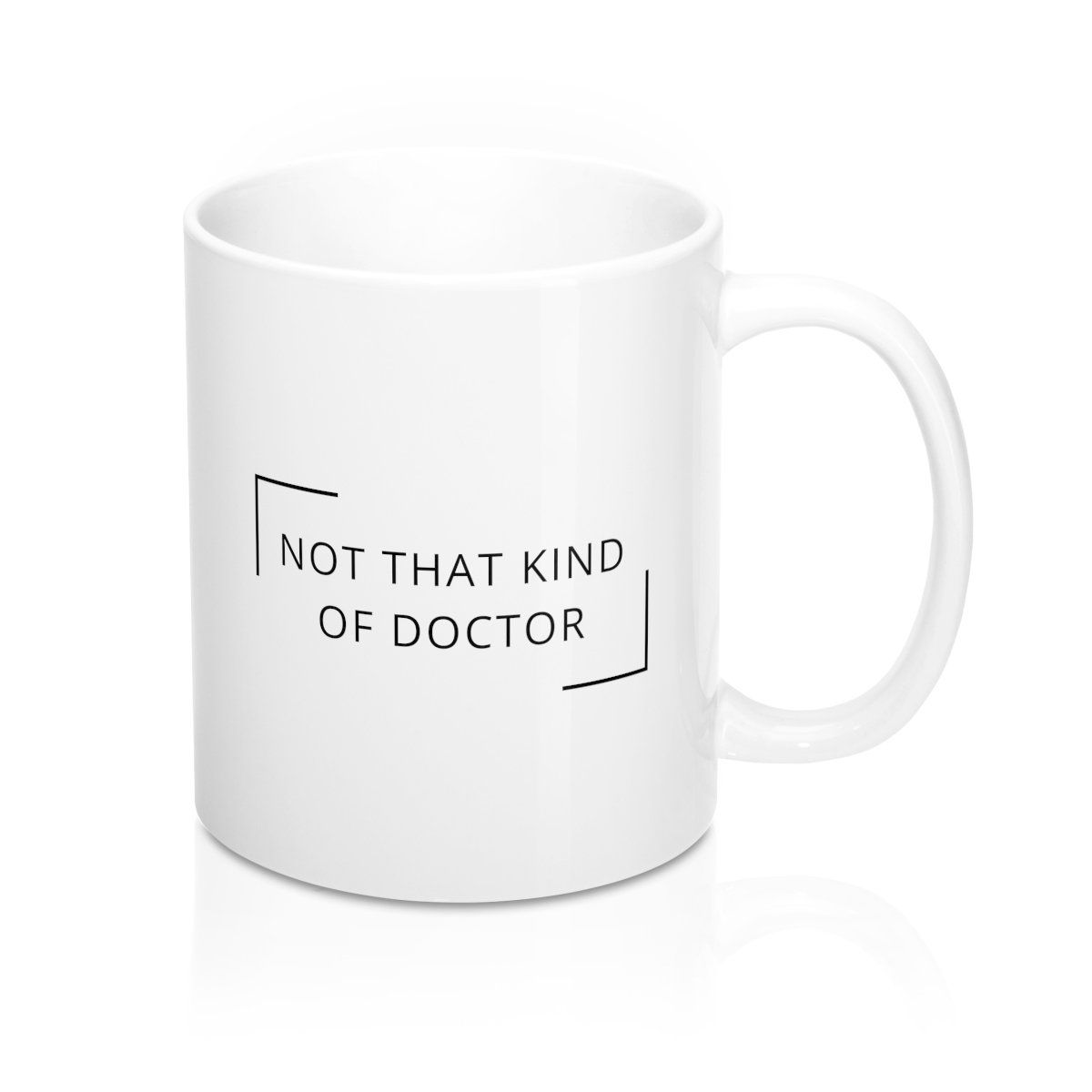 Not That Kind Of Doctor White Mug 11oz Funny Doctor Mug Funny Doctor Gift Phd Mug Phd Gift Doctorate Mug Doctor Doctor Gifts Funny Doctor Gift Phd Gifts