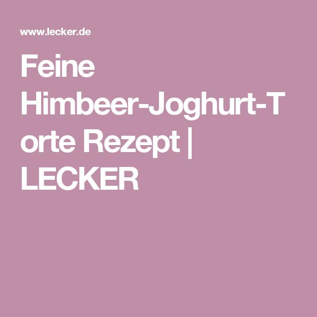 Feine Himbeer-Joghurt-Torte Rezept | LECKER