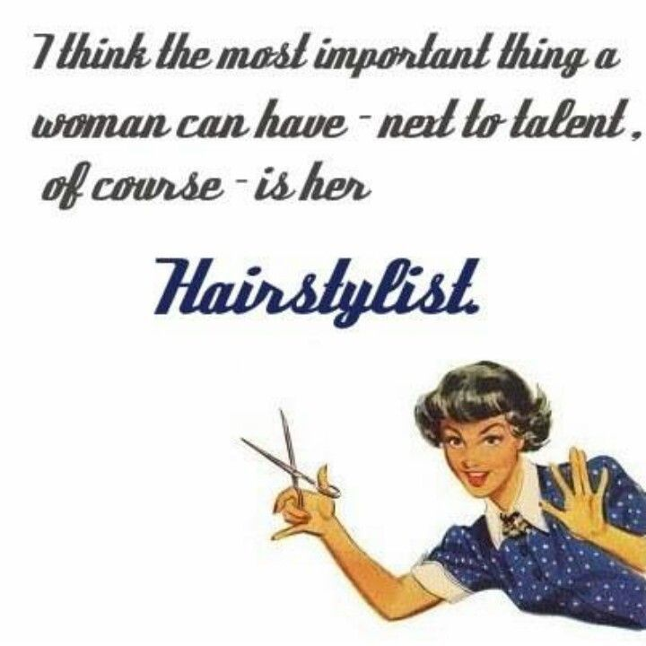 Funny Quotes About Hairdressers Hair Quotes Funny Hairstylist Humor Hairstylist Quotes