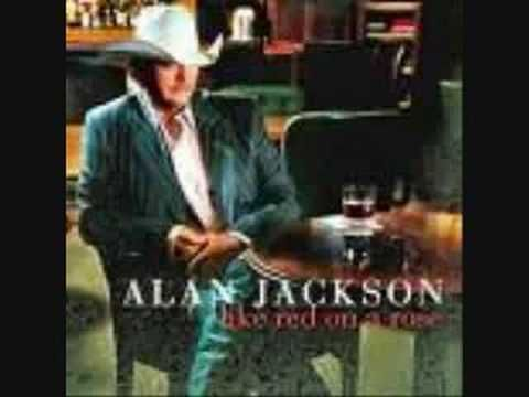 Alan Jackson Everything I Love Alan Jackson Alan Jackson