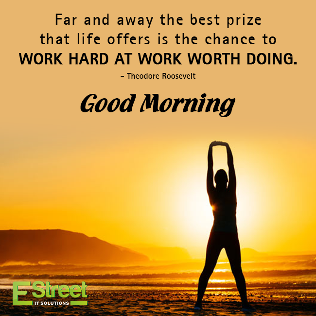 Life Quotes For Good Morning: Far And Away The Best Prize That Life Offers Is The Chance